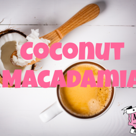 Coffee of the Month- Coconut Macadamia