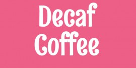 Decaffeinated