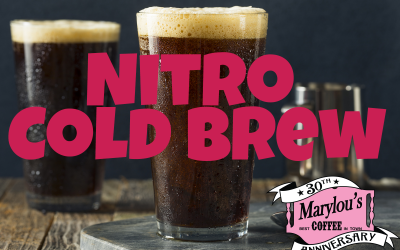 Introducing Marylou's Nitro Cold Brew!